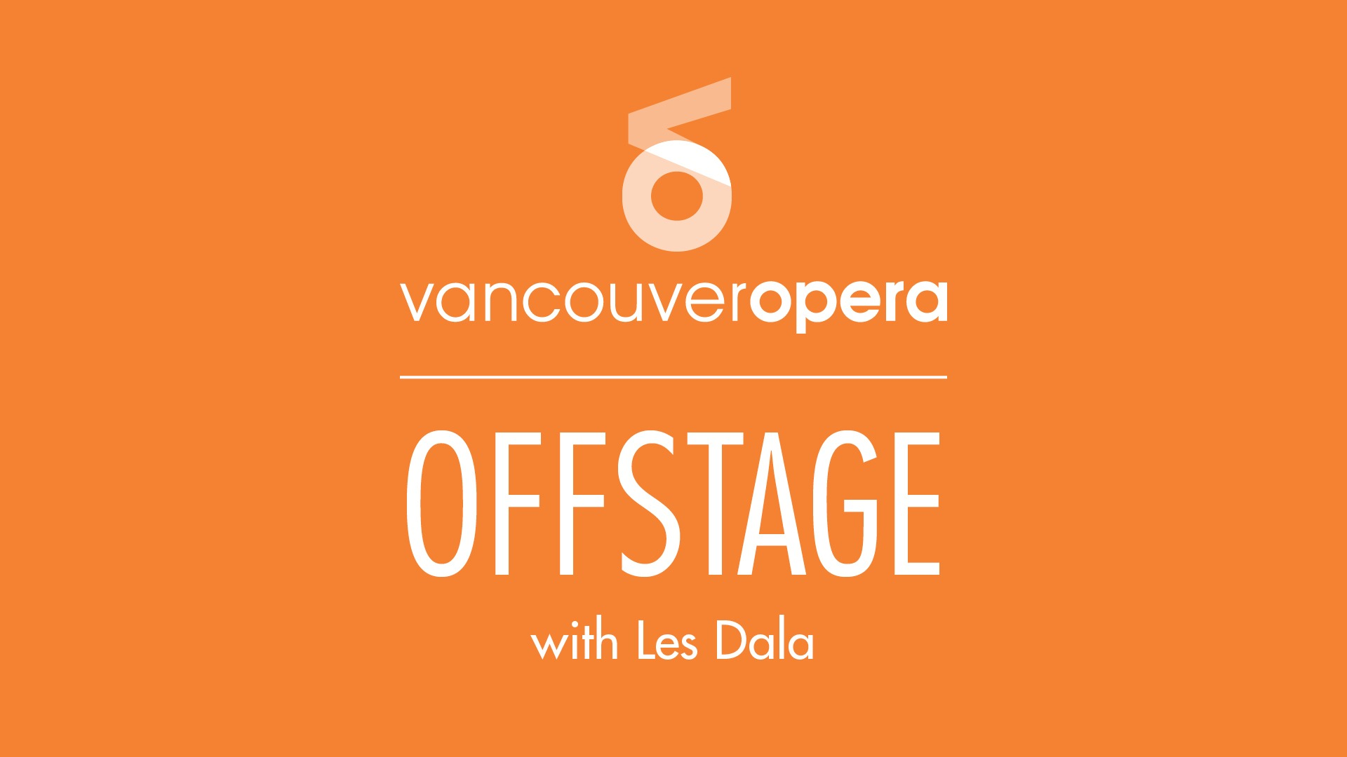 Vancouver Opera Offstage, a weekly podcast hosted by Les Dala