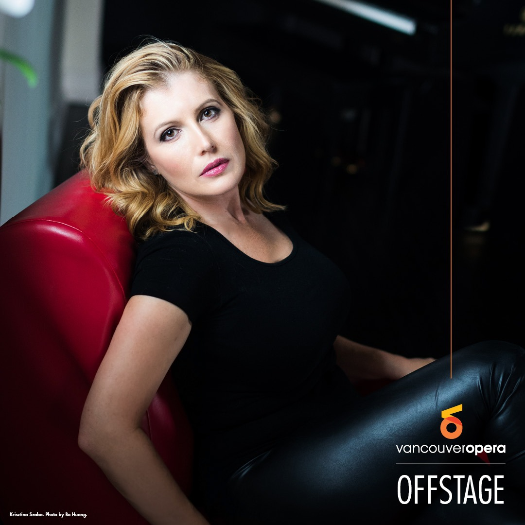 Vancouver Opera Offstage Podcast featuring guest Krisztina Szabo