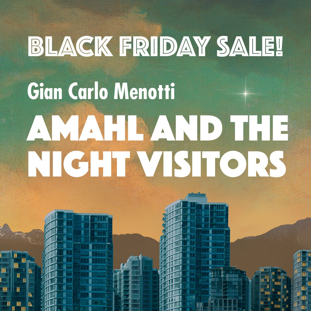 Black Friday & Cyber Monday Sale: Amahl and the Night Visitors Single-Performance Tickets!